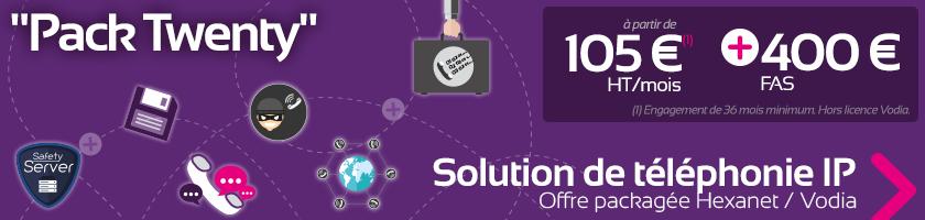 Pack Twenty, offre packagée Vodia / HEXANET - Solution de téléphonie IP